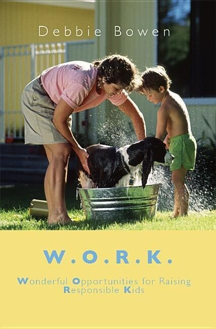 W.O.R.K.: Wonderful Opportunities for Raising Responsible Kids als Taschenbuch