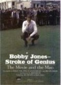 Bobby Jones-Stroke of Genuis: The Movie and the Man