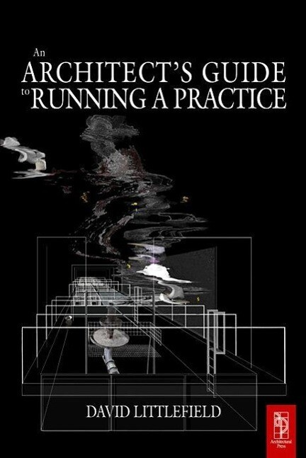 The Architect's Guide to Running a Practice als Buch (kartoniert)