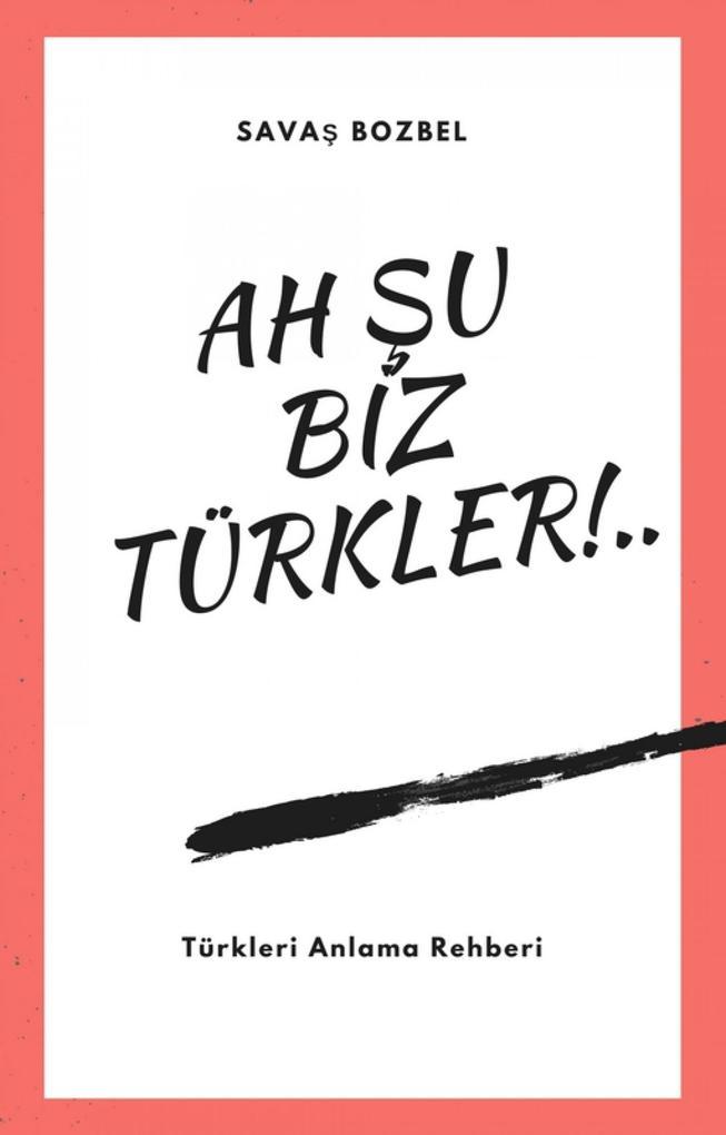 Ah Su Biz Türkler! als eBook epub