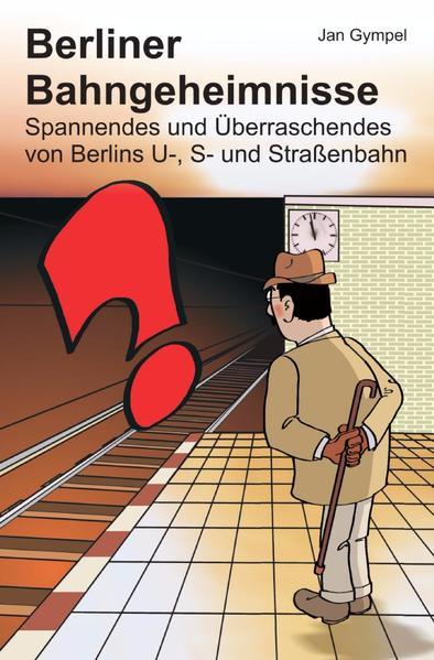 Berliner Bahngeheimnisse als Buch (kartoniert)