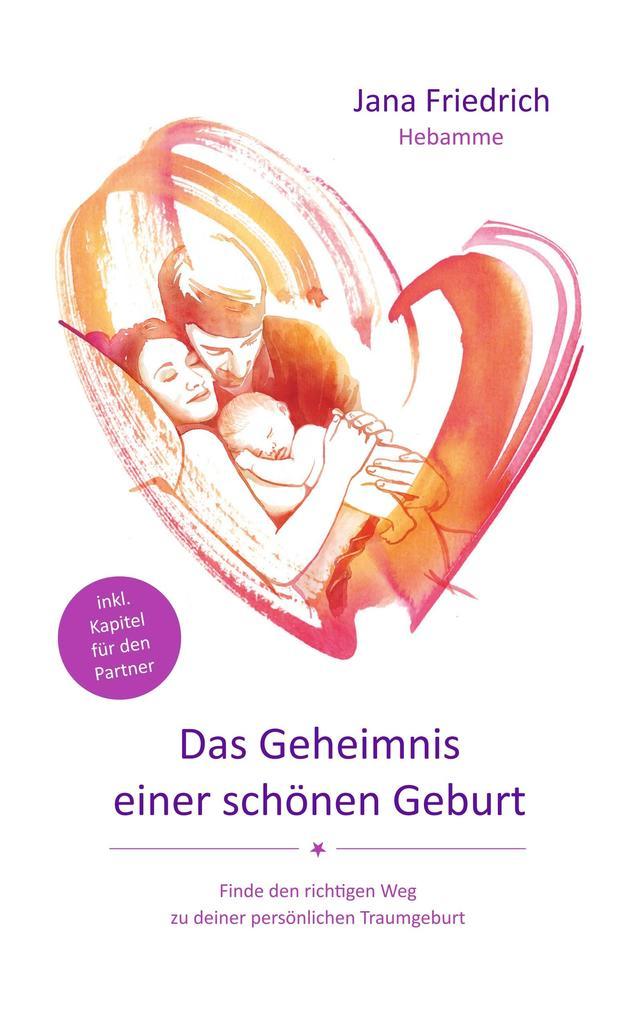 Das Geheimnis einer schönen Geburt als Buch (kartoniert)