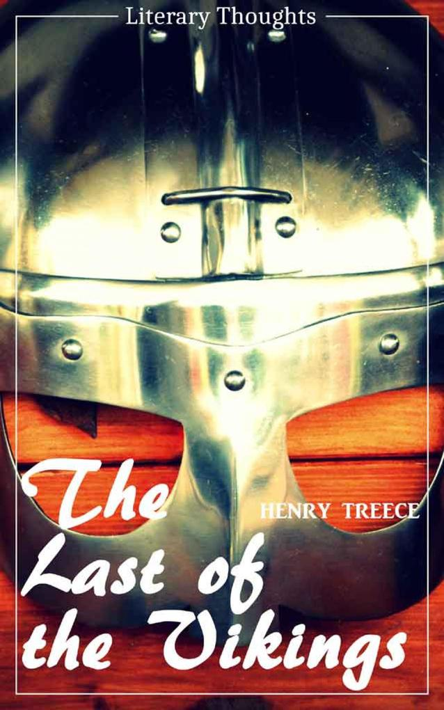 The Last of the Vikings (Henry Treece) (Literary Thoughts Edition) als eBook epub