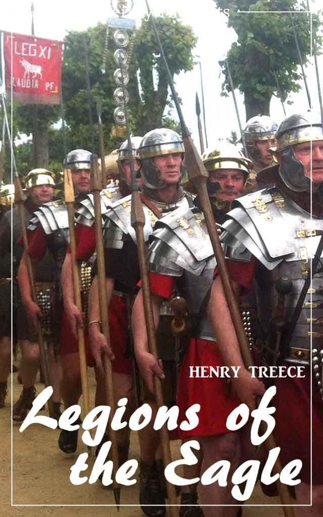 Legions of the Eagle (Henry Treece) (Literary Thoughts Edition) als eBook epub