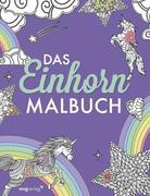 Das Einhorn-Malbuch: Ausmalbuch für Kinder und Erwachsene