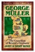 George Muller: Guardian of Bristol's Orphans