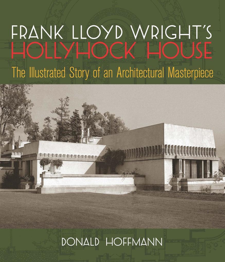 Frank Lloyd Wright's Hollyhock House als eBook epub
