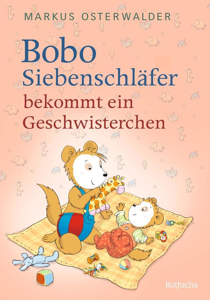 Bobo Siebenschläfer bekommt ein Geschwisterchen als Buch (gebunden)