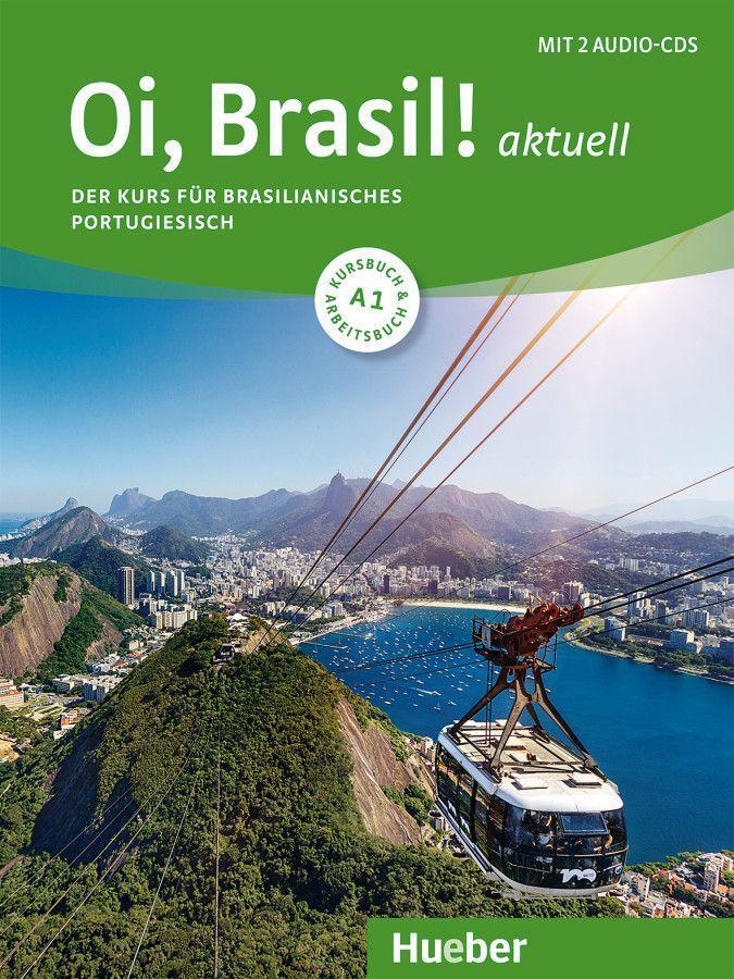 Oi, Brasil! aktuell A1. Kurs- und Arbeitsbuch + 2 Audio-CDs als Buch