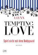 Tempting Love 03 - Spiel nicht mit dem Bodyguard