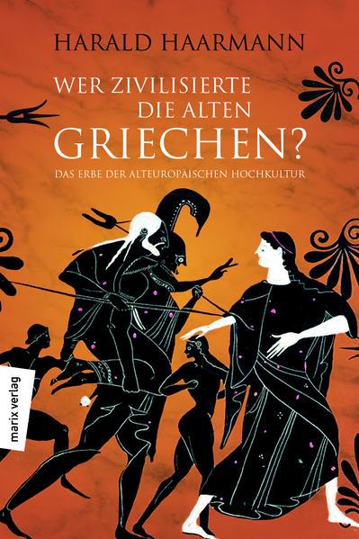 Wer zivilisierte die Alten Griechen? als Buch (gebunden)