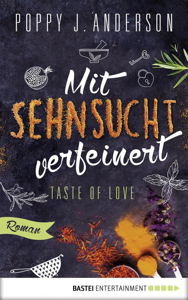 Taste of Love - Mit Sehnsucht verfeinert als eBook