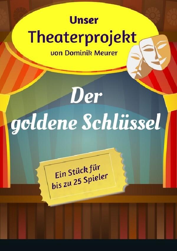 Unser Theaterprojekt, Band 9 - Der goldene Schlüssel als Buch (kartoniert)