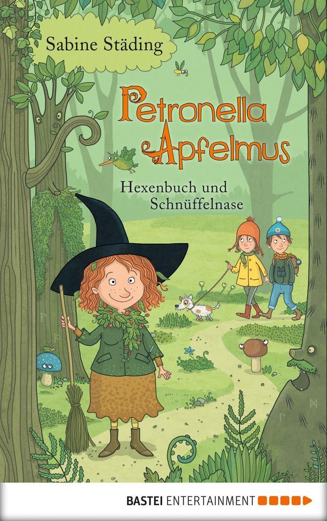 Petronella Apfelmus - Hexenbuch und Schnüffelnase als eBook
