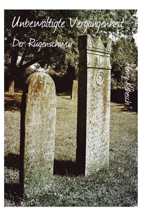 Unbewältigte Vergangenheit - Der Rügenschwur als Buch (kartoniert)