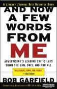 And Now a Few Words from Me: Advertising's Leading Critic Lays Down the Law, Once and for All als Taschenbuch