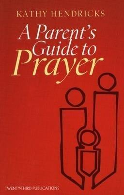 A Parent's Guide to Prayer als Taschenbuch