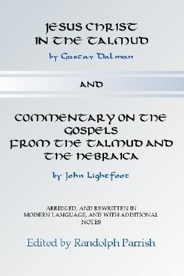 Jesus Christ in the Talmud and Commentary on the Gospels from the Talmud and the Hebraica als Taschenbuch