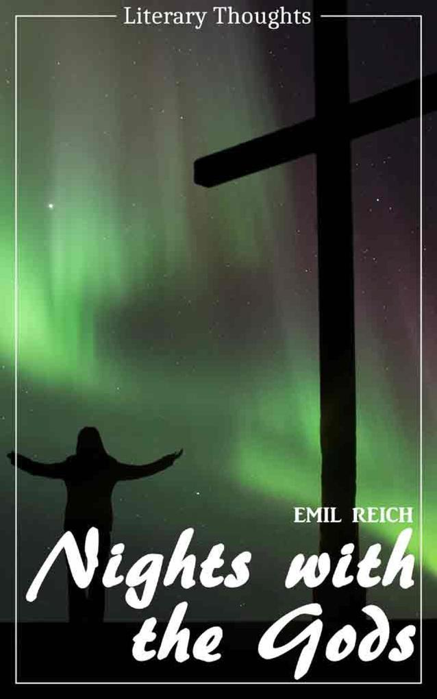 Nights with the Gods (Emil Reich) (Literary Thoughts Edition) als eBook epub