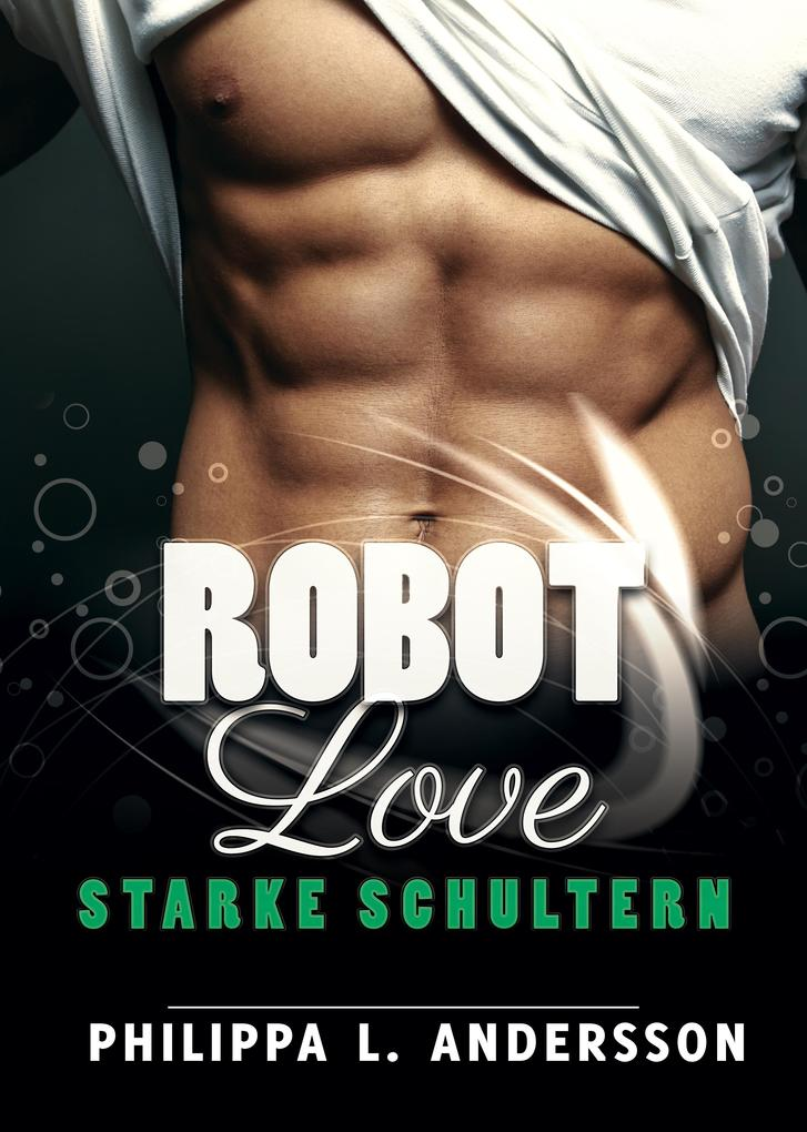 ROBOT LOVE - Starke Schultern als eBook epub