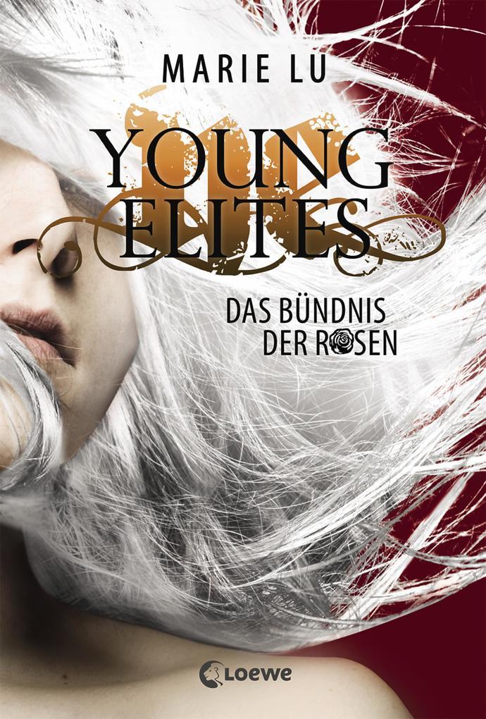 Young Elites (Band 2) - Das Bündnis der Rosen als eBook epub