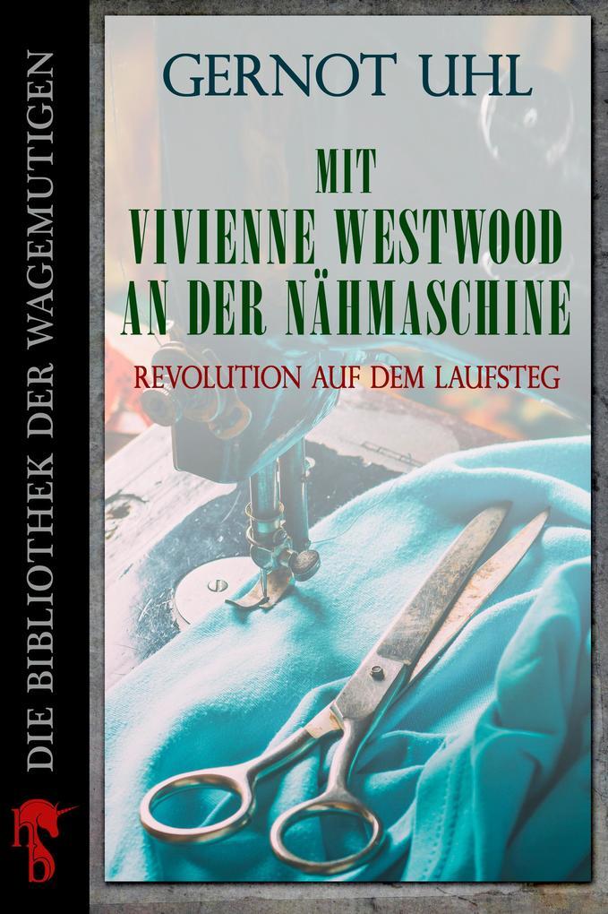 Mit Vivienne Westwood an der Nähmaschine als eBook epub