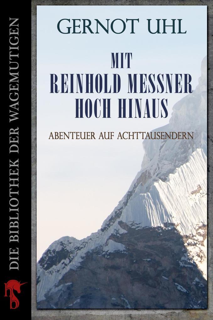 Mit Reinhold Messner hoch hinaus als eBook epub