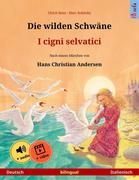 Die wilden Schwäne - I cigni selvatici (Deutsch - Italienisch)