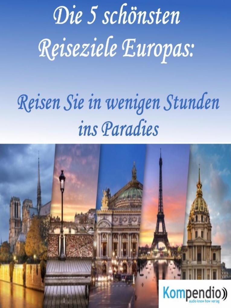 Die 5 schönsten Reiseziele Europas: als eBook epub