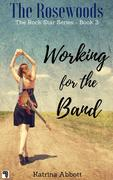 Working for the Band (The Rosewoods Rock Star Series, #3)