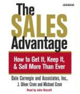 The Sales Advantage: How to Get It, Keep It, and Sell More Than Ever als Hörbuch CD