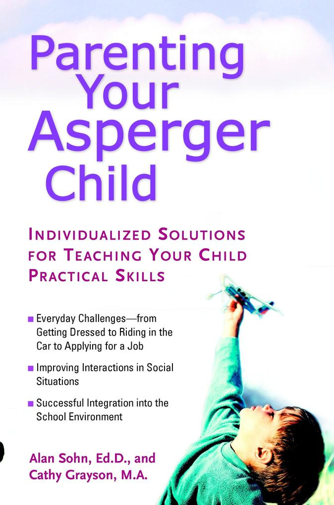 Parenting Your Asperger Child: Individualized Solutions for Teaching Your Child Practical Skills als Taschenbuch
