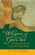 Whispers of God's Love: Touching the Lives of Loved Ones After Death