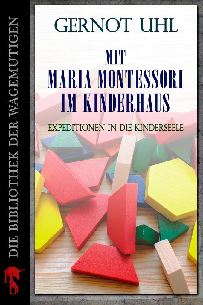 Mit Maria Montessori im Kinderhaus als eBook epub