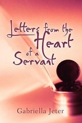 Letters from the Heart of A Servant als Taschenbuch