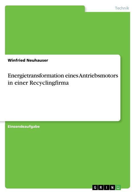 Energietransformation eines Antriebsmotors in einer Recyclingfirma als Buch (kartoniert)