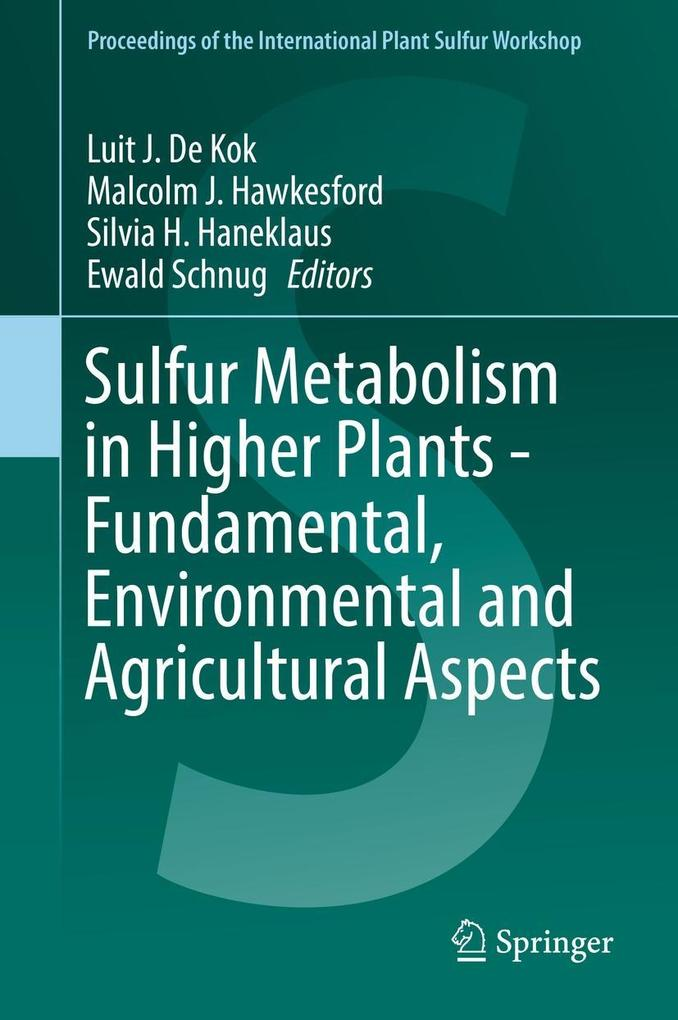 Sulfur Metabolism in Higher Plants - Fundamental, Environmental and Agricultural Aspects als eBook pdf