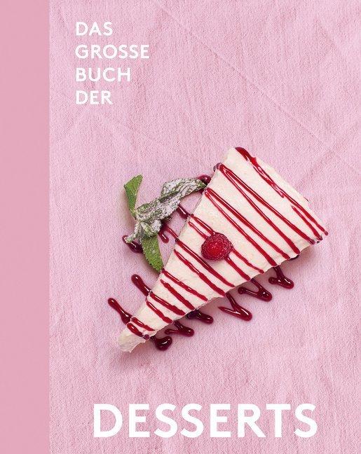 Das große Buch der Desserts als Buch (gebunden)