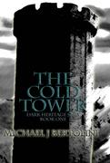 Cold Tower; Dark Heritage Saga I