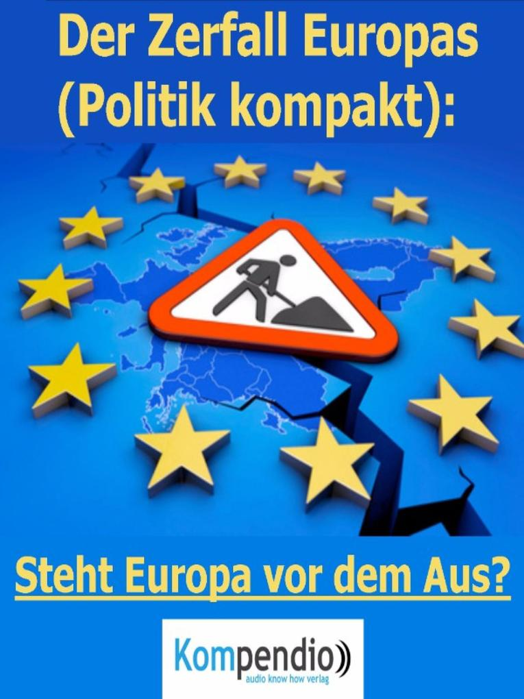 Der Zerfall Europas (Politik kompakt) als eBook epub