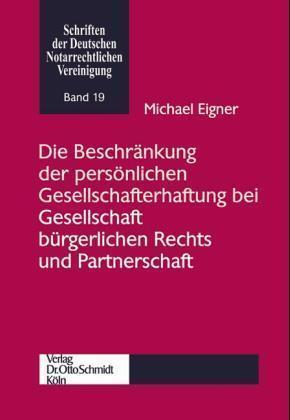 Die Beschränkung der persönlichen Gesellschafterhaftung bei Gesellschaft bürgerlichen Rechts und Par als Buch (kartoniert)