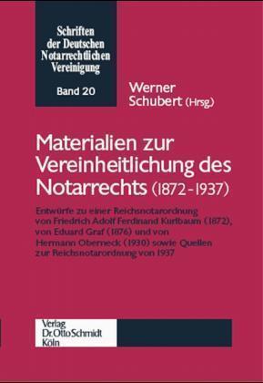 Materialien zur Vereinheitlichung des Notarrechts (1872-1937) als Buch (kartoniert)