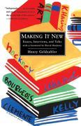 Making It New: Essays, Interviews & Talks