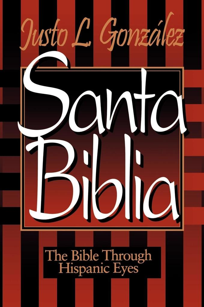 Santa Biblia: The Bible Through Hispanic Eyes als Taschenbuch
