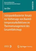 Stützpunktbasierter Ansatz zur Vorhersage von Bauteiltemperaturkollektiven im Thermomanagement des Gesamtfahrzeugs