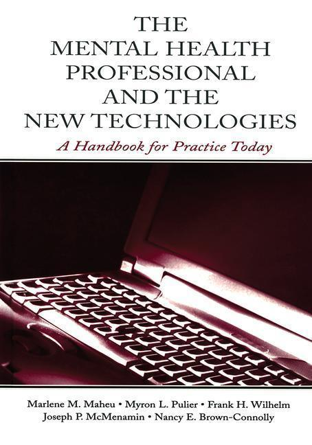 The Mental Health Professional and the New Technologies als Buch (gebunden)