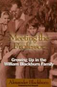 Meeting the Professor: Growing Up in the William Blackburn Family als Taschenbuch
