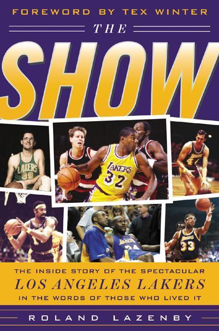 The Show: The Inside Story of the Spectacular Los Angeles Lakers in the Words of Those Who Lived It als Buch (gebunden)