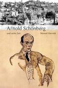Arnold Schönberg und seine Zeit