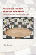 Australian Theatre After the New Wave: Policy, Subsidy and the Alternative Artist